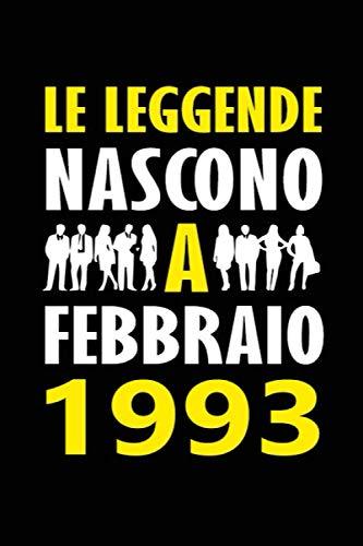 Le Leggende Nascono a Febbraio 1993: Quaderno appunti divertente Idea regalo compleanno speciale e personalizzata per lui o lei