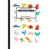Composition Notebook : Coloring Origami Animals: Trendy Ruled Lined Cute Paper Animals Origami Notebook for GRADE K1, Students and Teachers Home Writing Notes Journal 100 Pages 6x9