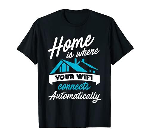 自宅はWiFiが自動的に接続する場所です Tシャツ