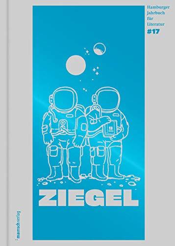 ZIEGEL #17: Hamburger Jahrbuch für Literatur 2021 (ZIEGEL: Hamburger Jahrbuch für Literatur)