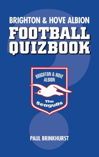 Brighton and Hove Albion: Football Quizbook
