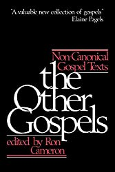 The Other Gospels: Non-Canonical Gospel Texts