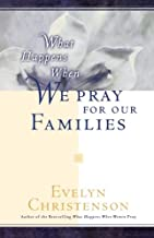 What Happens When We Pray For Our Families