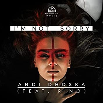 I'm Not Sorry (feat. Rino)