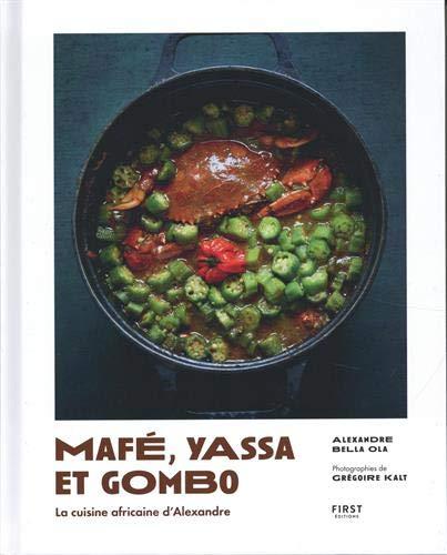 Mafé, yassa et gombo - la cuisine africaine d'Alexandre