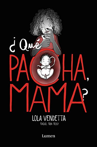 Lola Vendetta. ¿Que pacha, mama? (Lumen Grafica)