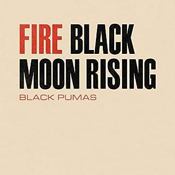 Fire / Black Moon Rising