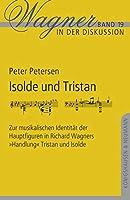 """Isolde und Tristan: Zur musikalischen Identitaet der Hauptfiguren in Richard Wagners """"Handlung"""" Tristan und Isolde"""