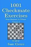 1001 Checkmate Exercises: From Beginner To Winner - Volume 2 (checkmate Exercises For Improving Your Chess Skills)-Cicero, Sam