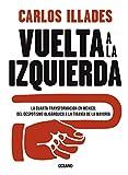 Vuelta a la izquierda: La cuarta transformación en México: del despotismo oligárquico a la tiranía de la mayoría (Claves. Sociedad, economía, política)