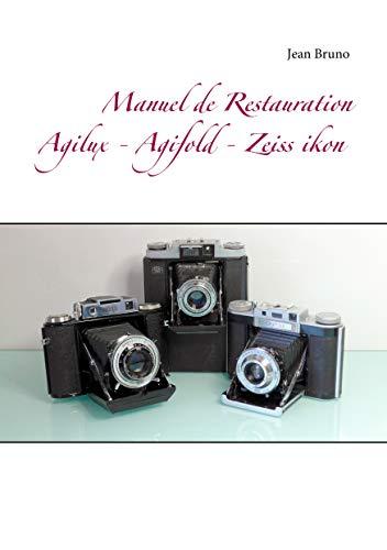 Manuel de Restauration  Agilux - Agifold - Zeiss ikon (French Edition)
