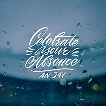 Celebrate Your Absence