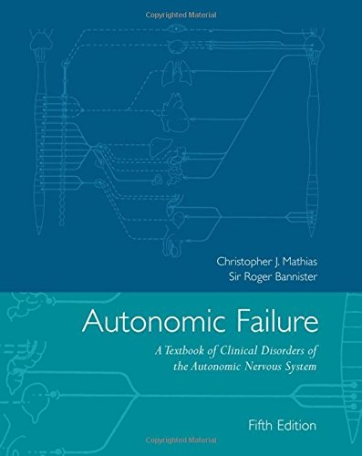 Autonomic Failure: A Textbook of Clinical Disorders of the Autonomic Nervous System
