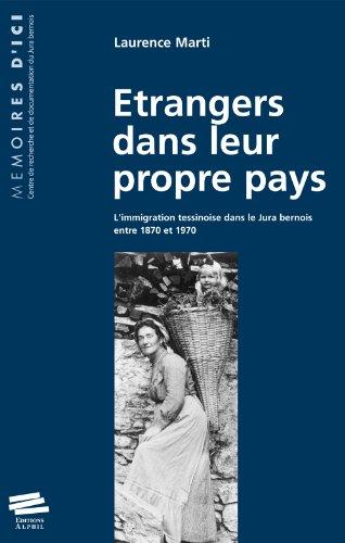 Etrangers dans leur propre pays. L'immigration tessinoise dans le Jura bernois entre 1870 et 1970