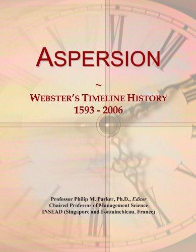 Aspersion: Webster's Timeline History, 1593 - 2006
