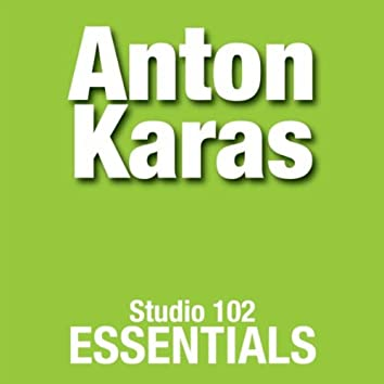 Anton Karas: Studio 102 Essentials