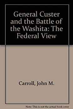 Hardcover General Custer and the Battle of the Washita: The Federal View Book