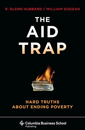The Aid Trap: Hard Truths About Ending Poverty (Columbia Business School Publishing) (English Edition)
