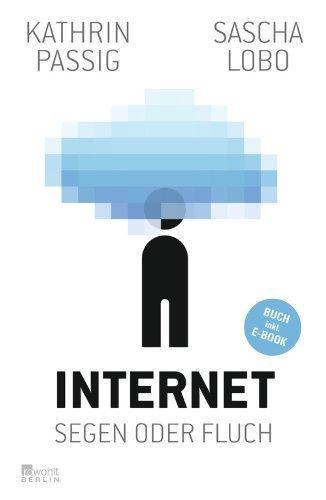 Internet - Segen oder Fluch: Buch inklusive E-Book von Passig. Kathrin (2012) Gebundene Ausgabe