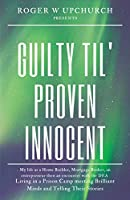 Guilty Til' Proven Innocent: Living in a prison camp and meeting Brilliant Minds