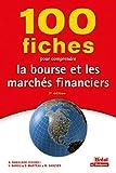100 fiches pour comprendre la bourse et les marchés financiers