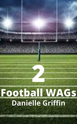 Football WAGs (Wives and Girlfriends) (Book 2): Revenge (English Edition)