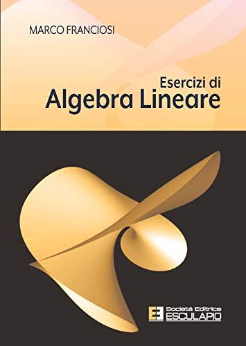 Esercizi di algebra lineare
