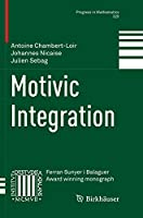 Motivic Integration (Progress in Mathematics, 325)