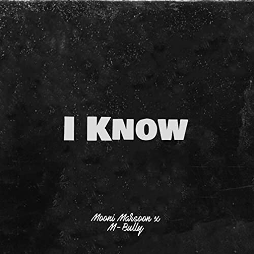 I Know (feat. M-Bully) [Explicit]