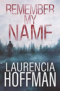 Remember My Name (Remember My Name Series Book 1) by [Laurencia Hoffman]