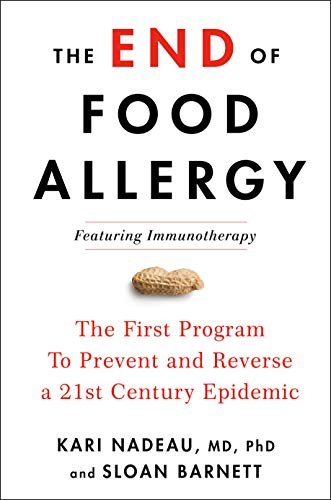 Compare Textbook Prices for The End of Food Allergy: The First Program To Prevent and Reverse a 21st Century Epidemic 1 Edition ISBN 9780593189511 by Nadeau MD  PhD, Kari,Barnett, Sloan