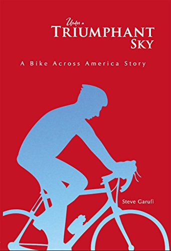 Under a Triumphant Sky: A Bike Across America Story (English Edition)