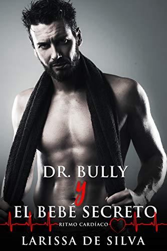 Dr. Bully y el bebé secreto: Segunda edición : Nueva traducción (Ritmo cardíaco)