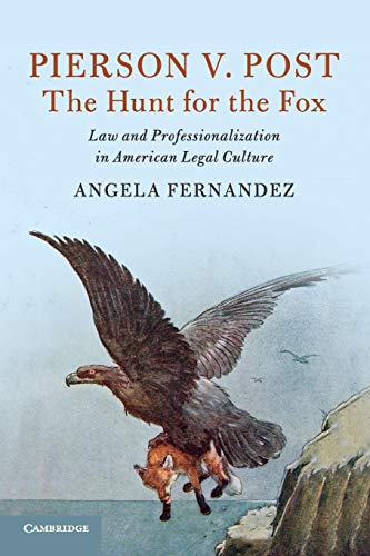 Pierson v. Post, The Hunt for the Fox (Cambridge Historical Studies in American Law and Society)