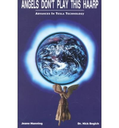 Image Of(Angels Don't Play This HAARP: Advances In Tesla Technology)] Author: Jeane Manning] Published On (July, 1997)