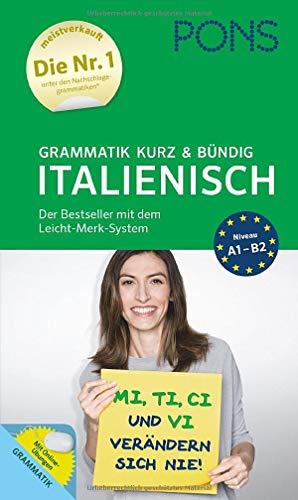 PONS Grammatik kurz und bündig Italienisch: Der Bestseller mit dem Leicht-Merk-System (PONS Grammatik kurz & bündig)