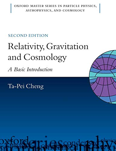 Relativity, Gravitation and Cosmology: A Basic Introduction (Oxford Master Series in Physics, 11)