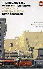 The Rise and Fall of the British Nation - A Twentieth-Century History de David Edgerton