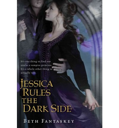 Jessica Rules The Dark Side Author Beth Fantaskey Published On January 2013