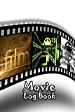 Movie Log Book: Journal Notebook Film Review & Keep Track A Record of All The Movies You Have Watched For Movie Lovers Film Cover