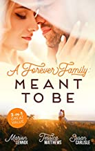 A Forever Family: Meant To Be/Meant-To-Be Family/Six-Week Marriage Miracle/The Nurse He Shouldn't Notice