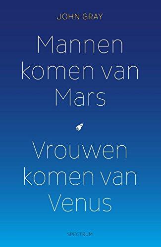 Mannen komen van Mars, vrouwen komen van Venus: mannen zijn anders, vrouwen ook