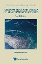 Random Seas And Design Of Maritime Structures (3Rd Edition) (Advanced Ocean Engineering)