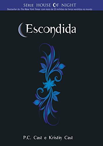 Escondida (House Of Night Livro 10)