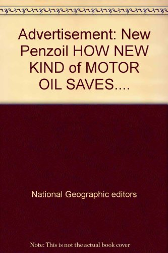 Advertisement: New Penzoil HOW NEW KIND of MOTOR OIL SAVES....