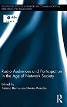 Radio Audiences and Participation in the Age of Network Society (Routledge Studies in European Communication Research and Education)