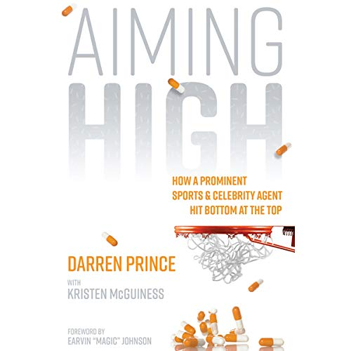 Aiming High: How a Prominent Sports and Celebrity Agent Hit Bottom at the Top audiobook cover art