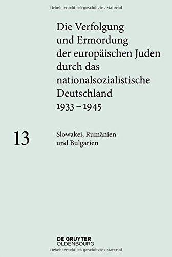 Die Verfolgung und Ermordung der europäischen Juden durch das nationalsozialistische Deutschland 1933-1945: Slowakei, Rumänien und Bulgarien