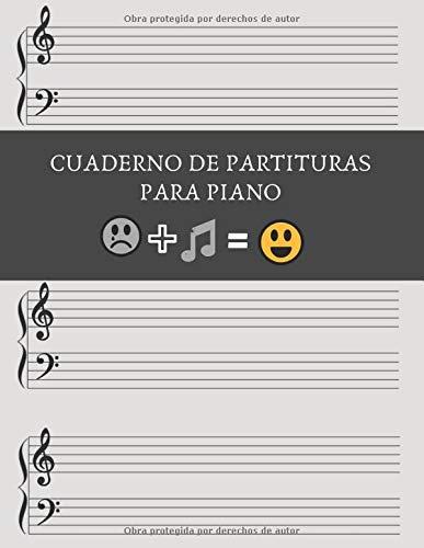 CUADERNO DE PARTITURAS PARA PIANO: CUADERNO DE MÚSICA CON PENTAGRAMAS | LIBRO PAUTADO PARA EL ESTUDIO Y COMPOSICIÓN MUSICAL PARA PIANO.