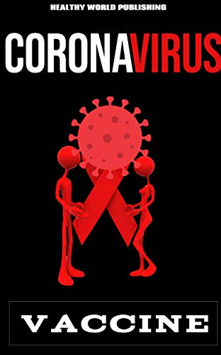 COVD-19 VACCINE: The Truth Behind The Facts. (English Edition)